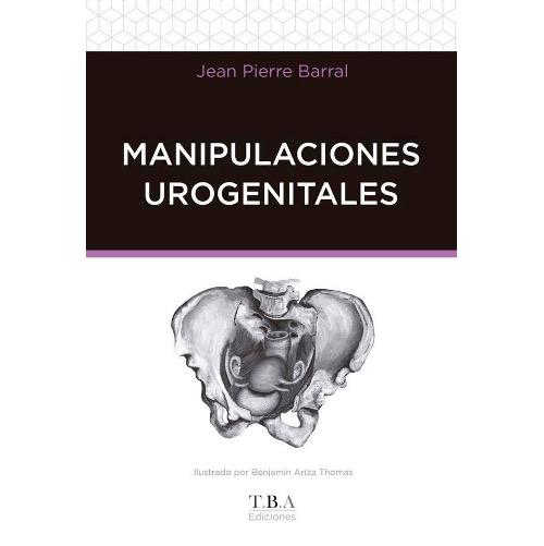 MANIPULACIONES UROGENITALES. JP BARRAL